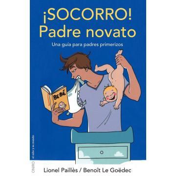 ¡Socorro!: Padre Novato de Lionel Pailles y y Benoît Le Goëdec
