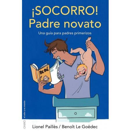 ¡Socorro!: Padre Novato de Lionel Pailles