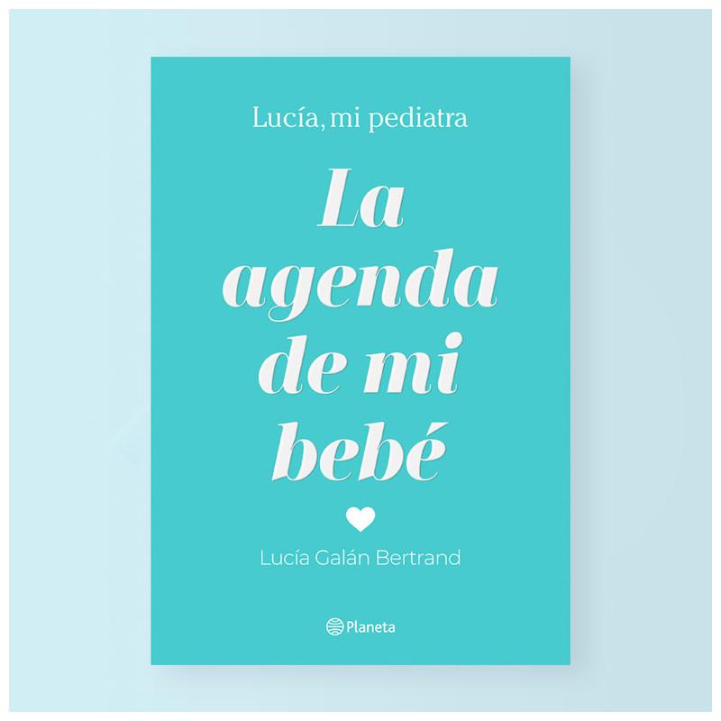 La agenda de mi bebé, de Lucía mi Pediatra